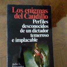 Libros antiguos: LOS ENIGMAS DEL CAUDILLO.- JULIO L. FERNANDEZ.- NUER EDICIONES. Lote 100991483