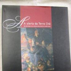 Livres anciens: A OLERIA DA TERRA CHA - ALFARERIA - LUCIANO GARCIA ALEN - EDI IR INDO 2005 30*25CM + INFO Y FOTOS.. Lote 101003787