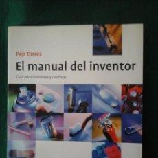 Libros antiguos: EL MANUAL DEL INVENTOR - GUIA PARA INVENTORES Y CREATIVOS - PEP TORRES. Lote 101125331