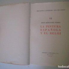 Libros antiguos: LIBRERIA GHOTICA. PERERA. LA PINTURA ESPAÑOLA Y EL RELOJ. 1958. BIBLIOFILIA. BUENA EDICION. LAMINAS.. Lote 101154419