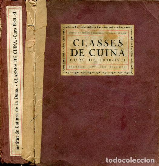 CLASSES DE CUINA. CURS DE 1930-31 - CLASES DE COCINA - RONDISSONI, JOSEP (Libros Antiguos, Raros y Curiosos - Cocina y Gastronomía)
