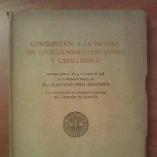 Libri antichi: 1948 CONTRIBUCIÓN A LA Hª DEL COLECCIONISMO CERVANTINO - PERIS MENCHETA. Lote 101161307