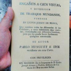 Libros antiguos: ENGAÑOS A OJOS VISTA Y DIVERSIÓN DE TRABAJOS MUNDANOS-PABLO MINGUET MAGIA ILUSIONISMO FACSIMIL. Lote 159353606