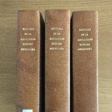 Libros antiguos: HISTORIA DE LA REVOLUCIÓN HISPANO AMERICANA POR MARIANO TORRENTE 1829 - 1830. Lote 101203234