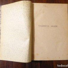 Libros antiguos: VALENCIA ÁRABE - ANDRÉS PILES IBÁRS. 1901. Lote 101212559