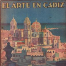 Libros antiguos: EL ARTE EN CADIZ CESAR PEMAN / MUNDI-2691. Lote 101213323
