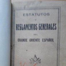 Libros antiguos: ESTATUTOS Y REGLAMENTOS GENERALES DEL GRANDE ORIENTE ESPAÑOL.. Lote 101240791