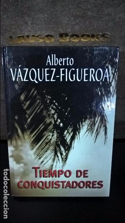 TIEMPO DE CONQUISTADORES. ALBERTO VAZQUEZ FIGUEROA. (Libros antiguos (hasta 1936), raros y curiosos - Literatura - Narrativa - Otros)