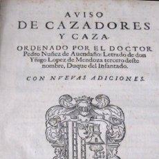 Libros antiguos: RARÍSIMA Y ANTIGUA OBRA CINEGÉTICA DE NUÑEZ DE AVENDAÑO (1619): AVISO DE CAZADORES Y CAZA.. Lote 101282051