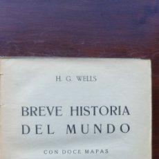 Libros antiguos: BREVE HISTORIA DEL MUNDO ON DOCE MAPAS H G WELLS AGUILAR 1931. Lote 101282459