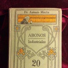 Libros antiguos: ABONOS INDUSTRIALES - DR ANTONIO MAYLIN - MANUALES GALLACH 20. Lote 101341172