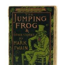 Libros antiguos: THE JUMPING FROG AND OTHER STORIES-MARK TWAIN-PRIMERA EDICIÓN HECHA EN LONDRES-MUY RARO. Lote 101399031
