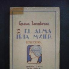 Libros antiguos: EL ALMA DE LA MUJER. REFLEXIONES. - LOMBROSO, GINA.. Lote 101527090