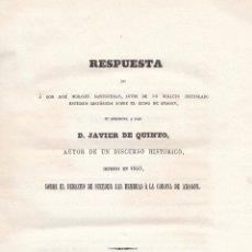 Libros antiguos: JAVIER DE QUINTO. RESPUESTA A ESTUDIOS HISTÓRICOS SOBRE EL REINO DE ARAGÓN. MADRID, 1851.. Lote 101549103