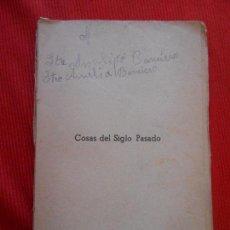 Libros antiguos: COSAS DEL SIGLO PASADO-1936. Lote 101606483