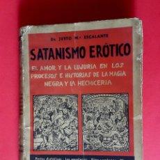 Libros antiguos: SATANISMO EROTICO - 1ª EDICIÓN - 1932. Lote 101618855