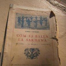 Livros antigos: LIBRO COM ES BALLA LA SARDANA AURELI CAPMANY 1928 ESCRITO EN CATALAN L-7539-445. Lote 101633483