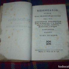 Libros antiguos: DESENGAÑOS SOBRE LAS PREOCUPACIONES DEL DÍA.DISCURSOS POLÉMICOS... 2 TOMOS EN 1. 1796.. Lote 101669019