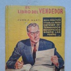 Libros antiguos: EL LIBRO DEL VENDEDOR. JUAN P. MARTÍ.. Lote 101700455
