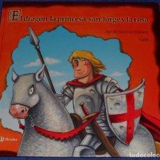 Libros antiguos: EL DRAGON, LA PRINCESA, SAN JORGE Y LA ROSA - JORDI SIERRA I FABRA - BRUÑO (2017). Lote 101714455
