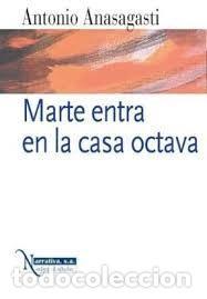 MARTE ENTRA EN LA CASA OCTAVA. FIRMADO Y DEDICADO POR EL AUTOR. (Libros Antiguos, Raros y Curiosos - Literatura - Otros)