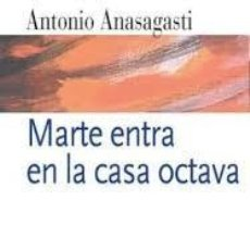 Libros antiguos: MARTE ENTRA EN LA CASA OCTAVA. FIRMADO Y DEDICADO POR EL AUTOR.. Lote 101748187