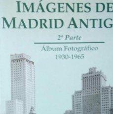 Libros antiguos: IMAGENES DE MADRID ANTIGUO. Lote 101758583