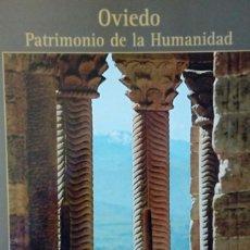 Libros antiguos: OVIEDO PATRIMONIO DE LA HUMANIDAD CUIDAD DE LOS PREMIOS PRINCIPE DE ASTURIAS. Lote 101759795
