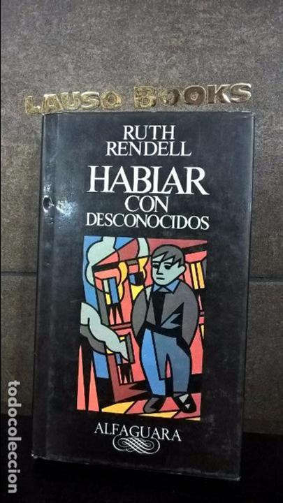 HABLAR CON DESCONOCIDOS. RUTH RENDELL. (Libros antiguos (hasta 1936), raros y curiosos - Literatura - Narrativa - Otros)