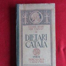 Libros antiguos: LLIBRE DIARI DE CAIXA. DIETARI CATALÁ 1923. INDICADOR DE CATALUNYA ED. CATALANA S.A. . Lote 101931607
