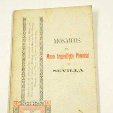 Libros antiguos: MOSAICOS DEL MUSEO ARQUEOLÓGICO PROVINCIAL DE SEVILLA, 1897, MANUEL DE CAMPOS MUNILLA. 10,7X18,8CM. Lote 101977691