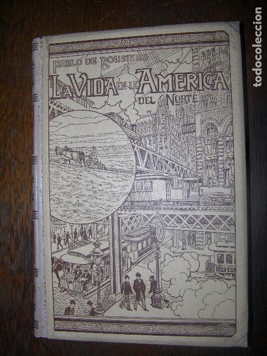 (F.1) TOMO I LA HISTORIA DE LA ÁMERICA DEL NORTE POR PABLO DE ROUSIERS AÑO 1899 (Libros Antiguos, Raros y Curiosos - Historia - Otros)