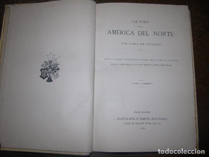 Libros antiguos: (F.1) TOMO I LA HISTORIA DE LA ÁMERICA DEL NORTE POR PABLO DE ROUSIERS AÑO 1899 - Foto 2 - 101983779
