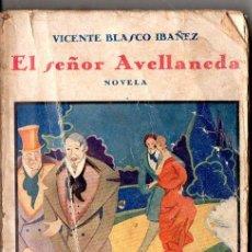 Libros antiguos: VICENTE BLASCO IBÁÑEZ : EL SEÑOR AVELLANEDA (COSMÓPOLIS, 1928) 3ª PARTE DE LA ARAÑA NEGRA. Lote 102042447