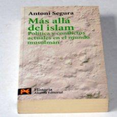 Libros antiguos: LIBRO: MÁS ALLÁ DEL ISLAM POR ANTONI SEGURA. AÑO 2001. Lote 102060347