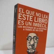 Libros antiguos: EL QUE NO LEA ESTE LIBRO ES UN IMBÉCIL. OLIVERIO PONTE DI PINO. TAURUS. Lote 102088747