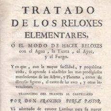 Libros antiguos: FRANCISCO PÉREZ PASTOR. TRATADO DE LOS RELOXES ELEMENTALES. MADRID, 1770.. Lote 101938215