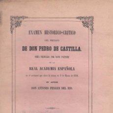 Libros antiguos: A. FERRER DEL RÍO. EXAMEN HISTÓRICO-CRÍTICO DEL REINADO DE DON PEDRO DE CASTILLA. MADRID, 1851.. Lote 102264879