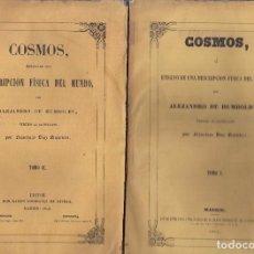 Libros antiguos: ALEJANDRO DE HUMBOLDT. COSMOS, O ENSAYO DE UNA DESCRIPCIÓN FÍSICA DEL MUNDO. 2 VOLS. MADRID, 1851-3.. Lote 102264419
