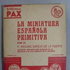 Libri antichi: LA MINIATURA ESPAÑOLA PRIMITIVA / ARTURO GARCIA DE LA FUENTE / 1936. Lote 102398599