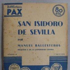 Libros antiguos: SAN ISIDORO DE SEVILLA / MANUEL BALLESTEROS / 1936. Lote 102398891