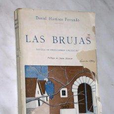 Libros antiguos: LAS BRUJAS, NOVELA DE COSTUMBRES VALENCIANAS. DANIEL MARTÍNEZ FERRANDO. CERVANTES, 1923. DERQUI +++. Lote 102433715