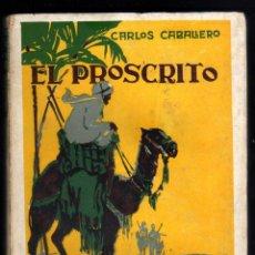 Libros antiguos: EL PROSCRITO DE CARLOS CABALLERO - ED.PROMETEO HACIA 1917 - PORTADA DE POVO. Lote 27380026