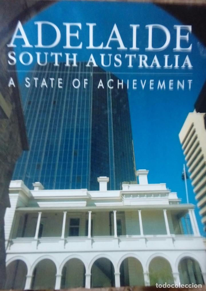 ADELAIDE SOUTH AUSTRALIA A STATE OF ACHEVEMENT (Libros Antiguos, Raros y Curiosos - Bellas artes, ocio y coleccionismo - Otros)