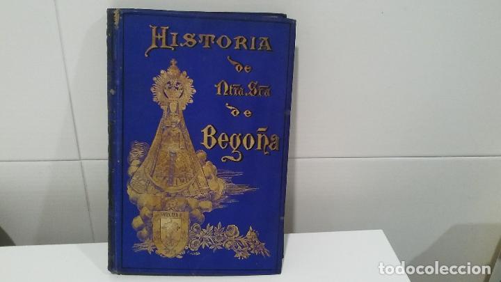 HISTORIA DE NUESTRA SEÑORA DE BEGOÑA SANTUARIO E IMAGEN (Libros Antiguos, Raros y Curiosos - Historia - Otros)