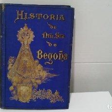 Libros antiguos: HISTORIA DE NUESTRA SEÑORA DE BEGOÑA SANTUARIO E IMAGEN. Lote 102447007