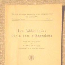Libros antiguos: LES BIBLIOTEQUES PER A CECS A BARCELONA MERCÈ ROSSELL 1936 ESCOLA DE BIBLIOTECÀRIES DE GENERALITAT. Lote 102526515