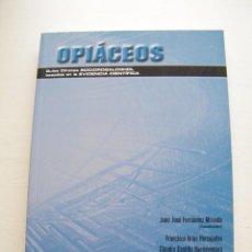 Libros antiguos: OPIÁCEOS - COORDINADOR: JUAN JOSÉ FERNÁNDEZ MIRANDA - SOCIDROGALCOHOL - BARCELONA (2008). Lote 102602239