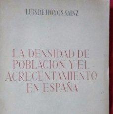 Libros antiguos: LA DENCIDAD DE LA POBLACIÓN Y EL ACRECENTAMIENTO EN ESPAÑA. Lote 102626635