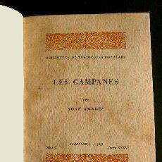 Libros antiguos: JOAN AMADES - LES CAMPANES (1935) BIBLIOTECA DE TRADICIONS POPULARS- EXEMPLAR NUMERAT (EN CATALÀ). Lote 102694675